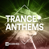 Trance Anthems, Vol. 14 by Various Artists