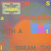 Bedroom Producer with a Dream by Satl