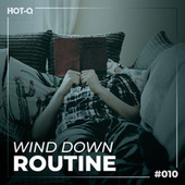 Wind Down Routine 010 by Various Artists