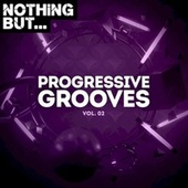 Nothing But... Progressive Grooves, Vol. 02 by Various Artists