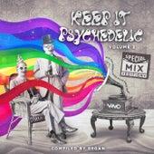 Keep It Psychedelic Vol. 2 [Special Mix Edition] by Regan Nano