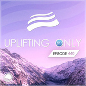 Uplifting Only Episode 440 (July 2021) by Ori Uplift