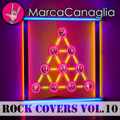 Rock Covers, Vol. 10 by Marca Canaglia