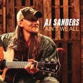 Ain't We All by AJ Sanders