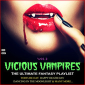 Vicious Vampires Vol 2 The Ultimate Fantasy Playlist by Various Artists