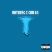 Nothing I Can Do by Fake
