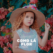 Como La Flor (Cover) de Laura Katharina