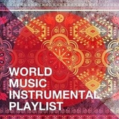 World Music Instrumental Playlist by The New World Orchestra