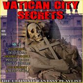 Vatican City Secrets Vol 2 The Ultimate Fantasy Playlist by Various Artists