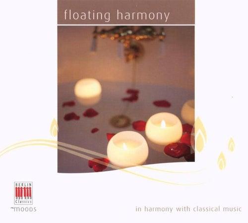 Chopin, Bartholdy, Ravel, Mozart, van Beethoven, Schubert & Schumann: Floating harmony by Various Artists