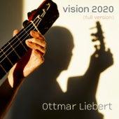 Vision 2020 (Full Version) by Ottmar Liebert