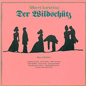 Lortzing :Der Wildschütz (Highlights) [Opera] von Various Artists