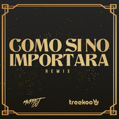 Como Si No Importara (Remix) de Muppet DJ