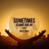 Sometimes by Stuart Ojelay