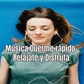 Música Duerme rápido Relájate y Disfruta by La Concentración