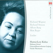 Vocal Recital: Hannelore Kuhse  - WAGNER/ STRAUSS/ BERG/ REGER by Various Artists