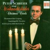 Peter Schreier singt Weihnachtslieder (Peter Schreier Sings Christmas Carols) von Peter Schreier