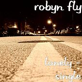 Lonely - Single by Robyn Fly