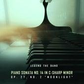 Piano Sonata No. 14 in C-Sharp Minor, Op. 27, No. 2: Moonlight de Legend the Band