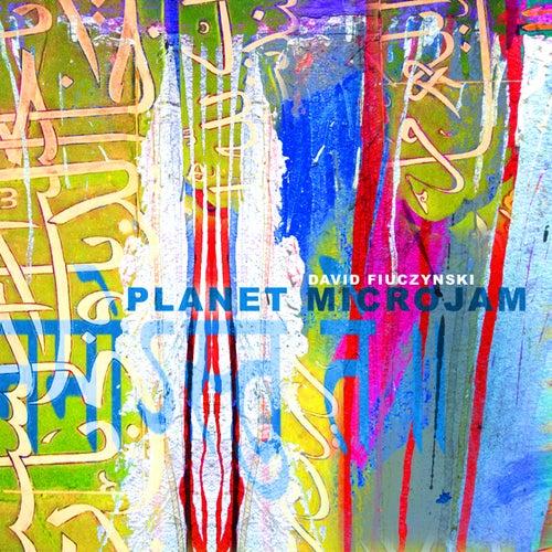 Planet MicroJam by David Fiuczynski
