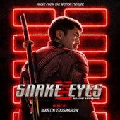 Snake Eyes: G.I. Joe Origins (Music from the Motion Picture) von Martin Todsharow