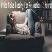 White Noise Buzzing For Relaxation (2 Hours) by Color Noise Therapy
