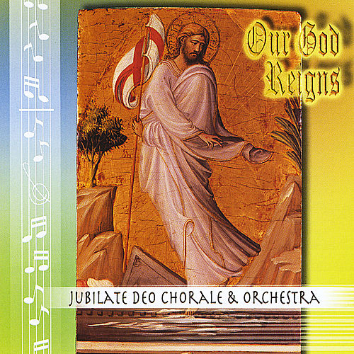 Our God Reigns by Jubilate Deo Chorale...