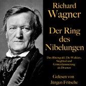 Richard Wagner: Der Ring des Nibelungen (Das Rheingold, Die Walküre, Siegfried und Götterdämmerung als Dramen) by Richard Wagner