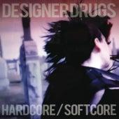 Hardcore/Softcore de The Designer Drugs