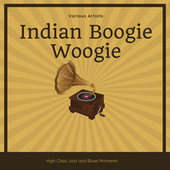 Indian Boogie Woogie (High Class Jazz and Blues Moments) von Various Artists