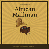 African Mailman (High Class Jazz and Blues Moments) by Various Artists
