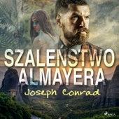 Szaleństwo Almayera von Joseph Conrad
