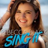 Sing It by Rebecca Black