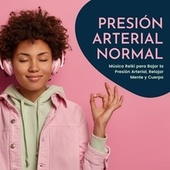 Presión Arterial Normal: Música Reiki para Bajar la Presión Arterial, Relajar Mente y Cuerpo by Reiki