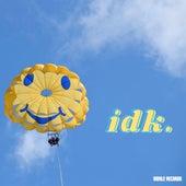 Idk. by Smyles
