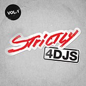 Strictly 4 DJS VOL 1 by Various Artists