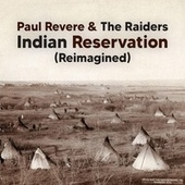 Indian Reservation (Reimagined) by Paul Revere & the Raiders