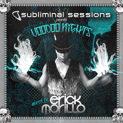 Subliminal Sessions Presents Voodoo Nights (Mixed by Erick Morillo) by Various Artists