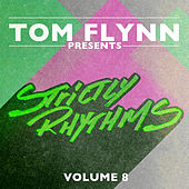 Tom Flynn Presents Strictly Rhythms Volume 8 (Mixed Version) by Various Artists
