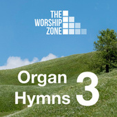 Organ Hymns 3 by The Worship Zone