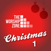 The Worship Zone Christmas 1 by The Worship Zone