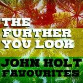 The Further You Look John Holt Favourites de John Holt