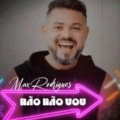 Não Não Vou (Ao vivo) de Max Rodrigues