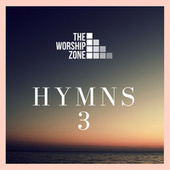 The Worship Zone Hymns 3 by The Worship Zone