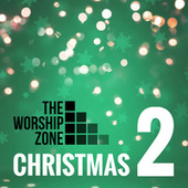 The Worship Zone Christmas 2 by The Worship Zone