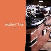 Saddest Tale van Various Artists