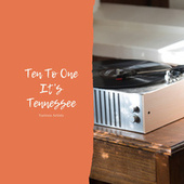 Ten To One It's Tennessee de Various Artists