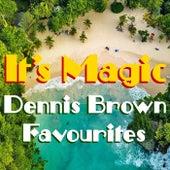 It's Magic Dennis Brown Favourites de Dennis Brown