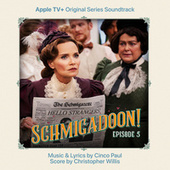 Schmigadoon! Episode 5 (Apple TV+ Original Series Soundtrack) by The Cast of Schmigadoon!