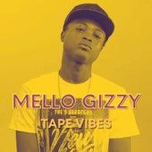 Tape Vibes von Mello Gizzy